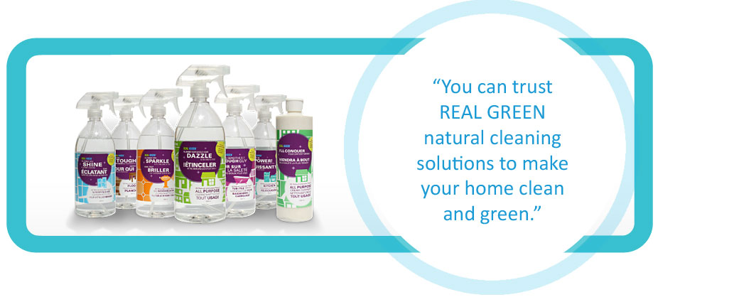 You can trust real green natural cleaning solutions to make your home clean and green.